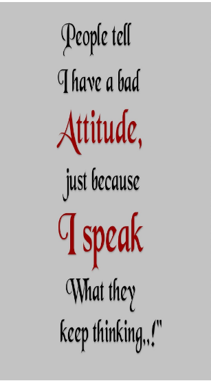 Quote About Bad Attitude Inspirational Quotes Attitude Good Attitude Quotes Bad Attitude Quotes