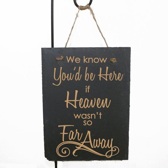 We know you'd be here if Heaven wasn't so far away sign by LEVinyl, $24.00