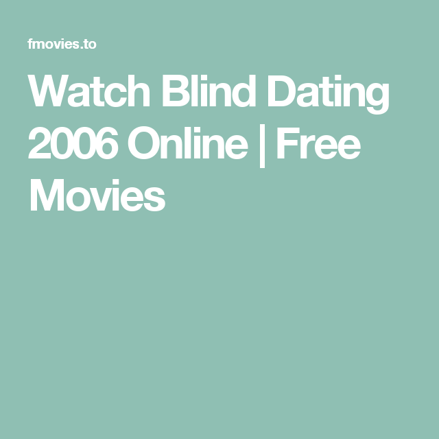 watch free online blind dating