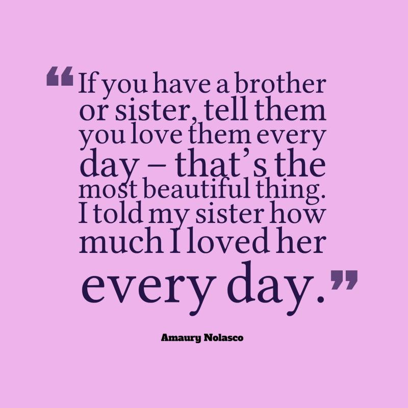Tell Your Sibling How Much You Love Them Right Now Happyshappy Brother N Sister Quotes Sister Quotes Brother Quotes