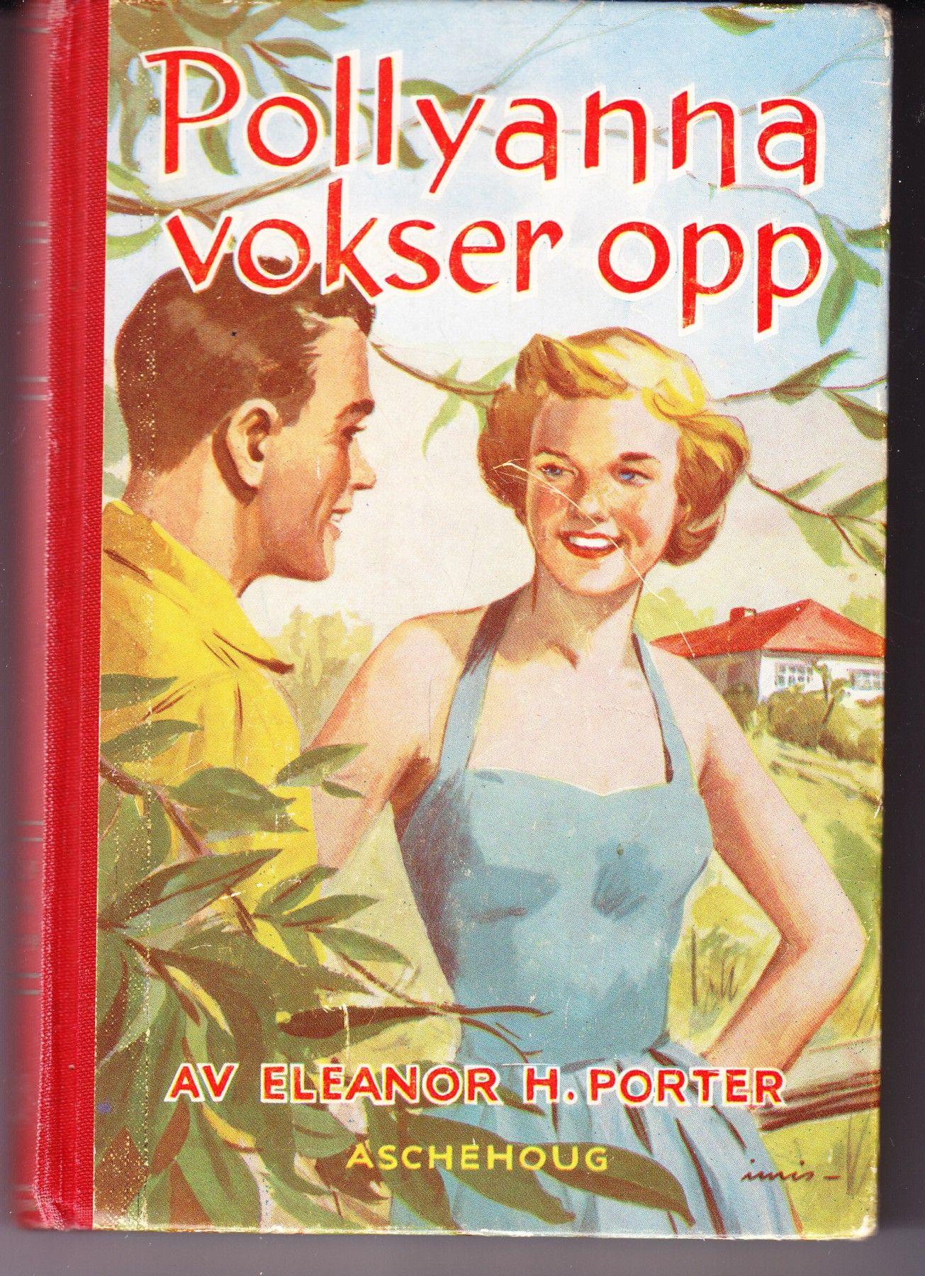 """""""Pollyanna vokser opp - En ny glad bok"""" av Eleanor H Porter - Kept as the second hand bookshop I worked in changed owner"""