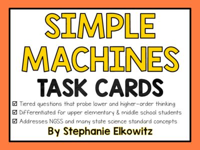 Simple Machines Task Cards (Differentiated and Tiered) from Stephanie Elkowitz on TeachersNotebook.com -  (14 pages)  - 36 differentiated and tiered task card questions perfect for review, study and assessment on simple machines concepts!