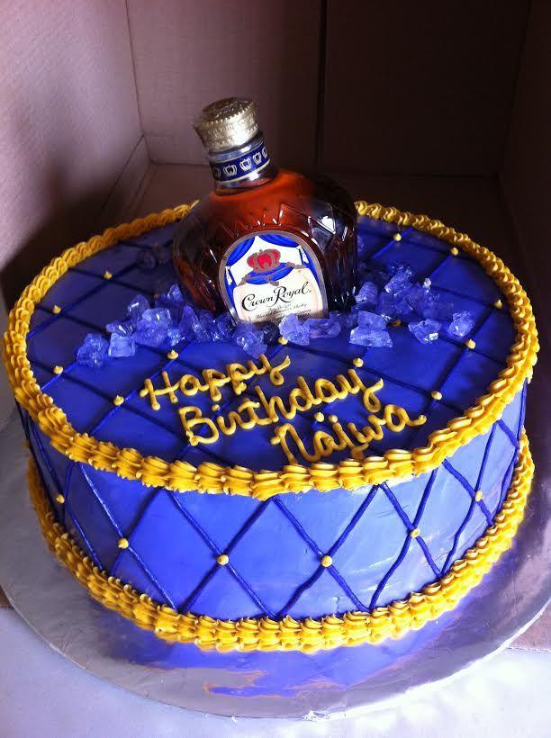Crown Royal Birthday Cake Diva Cakes In 2018 Pinterest Liquor