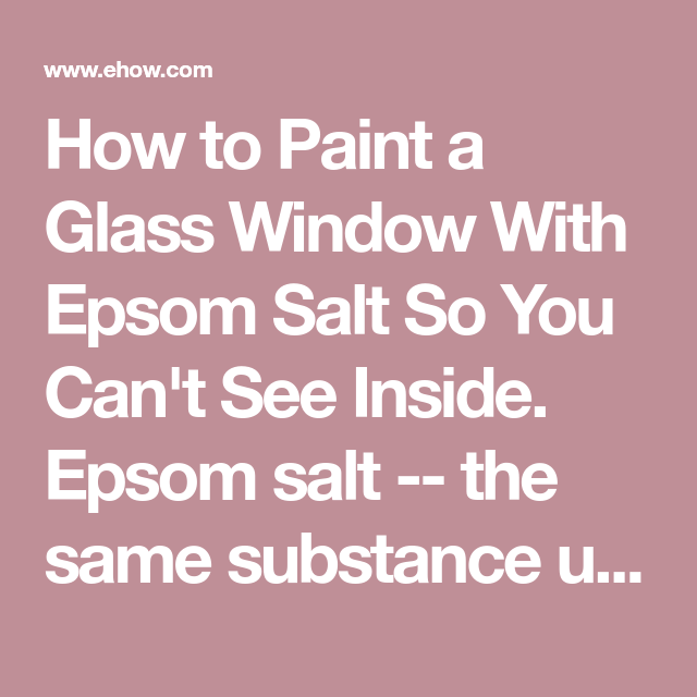 How To Paint A Glass Window With Epsom Salt So You Can't