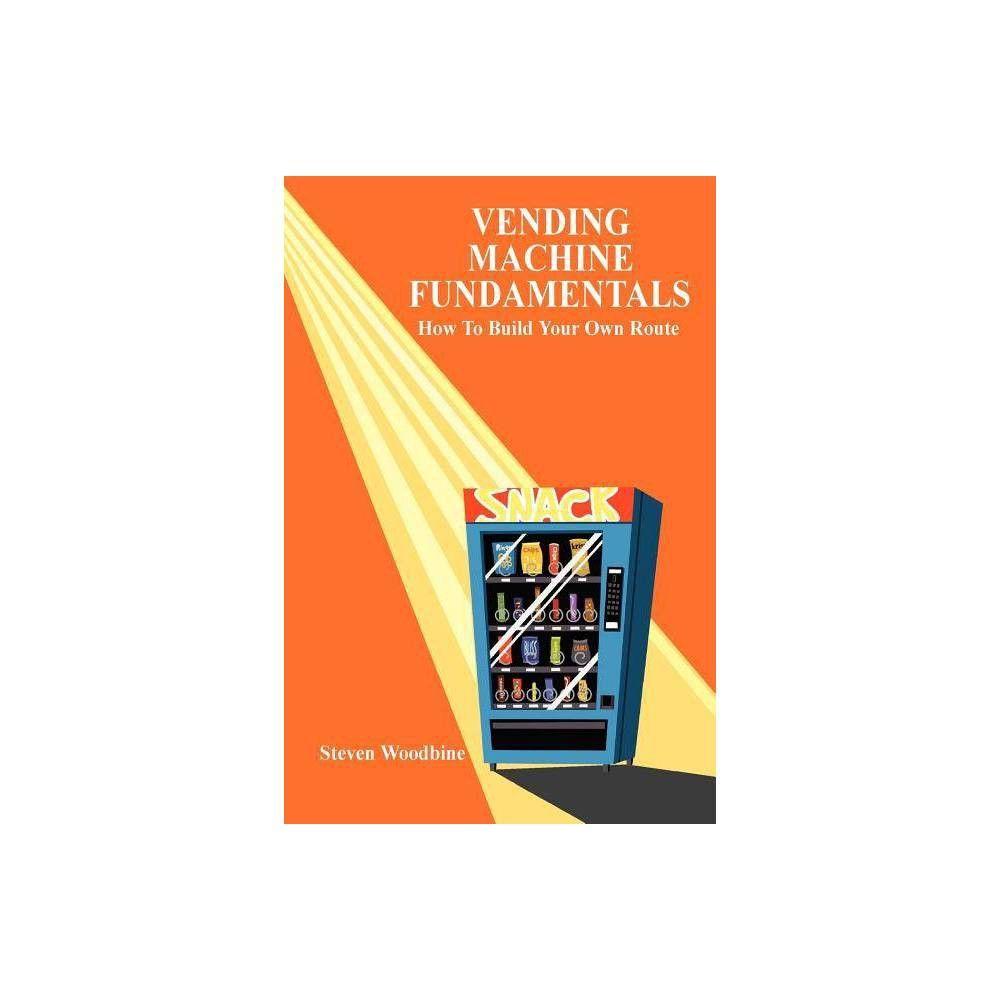 Vending Machine Fundamentals - by Steven Woodbine ...