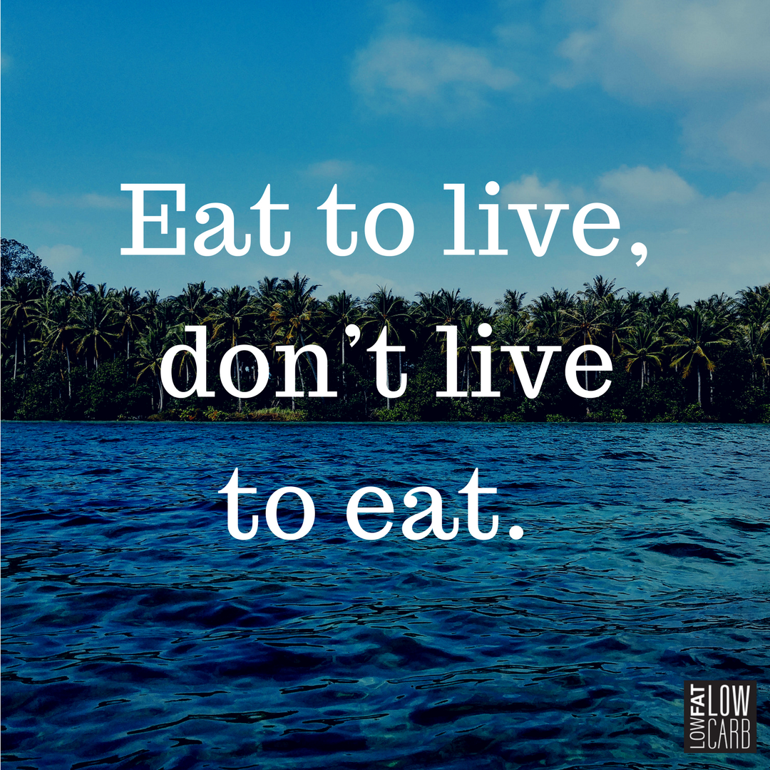 Eat To Live Dont Live To Eat Motivation Daily Motivational