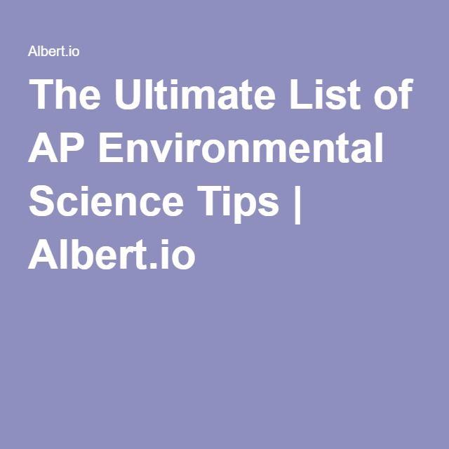 The Ultimate List of AP Environmental Science Tips | Albert.io
