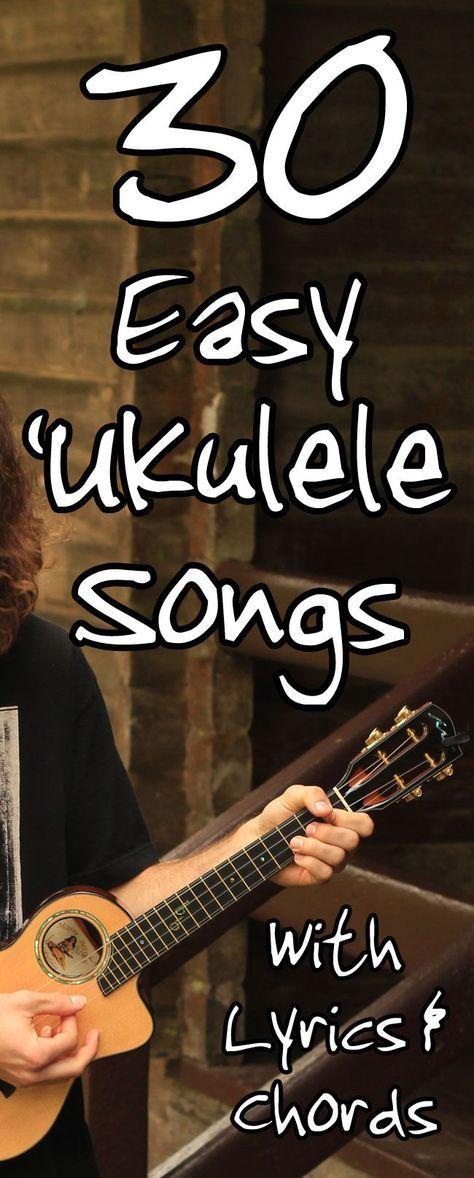 30 Easy Ukulele Songs For Beginners - 3 or 4 chord songs with lyrics ...