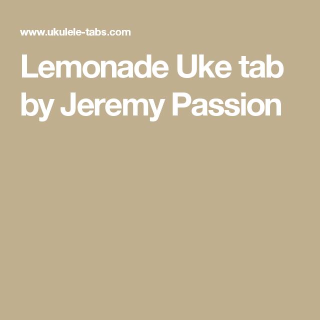 Lemonade Uke tab by Jeremy Passion | uke!!! in 2018 | Pinterest ...