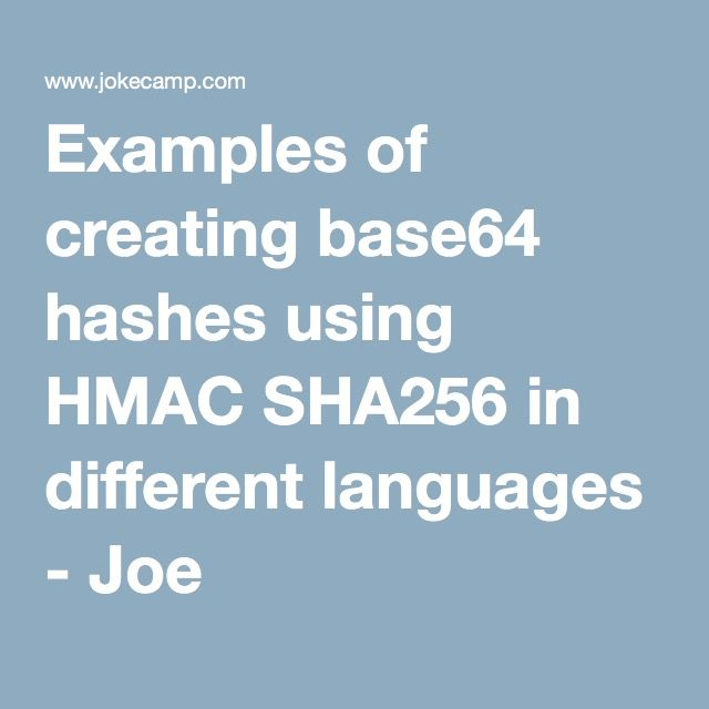 Examples of creating base64 hashes using HMAC SHA256 in different