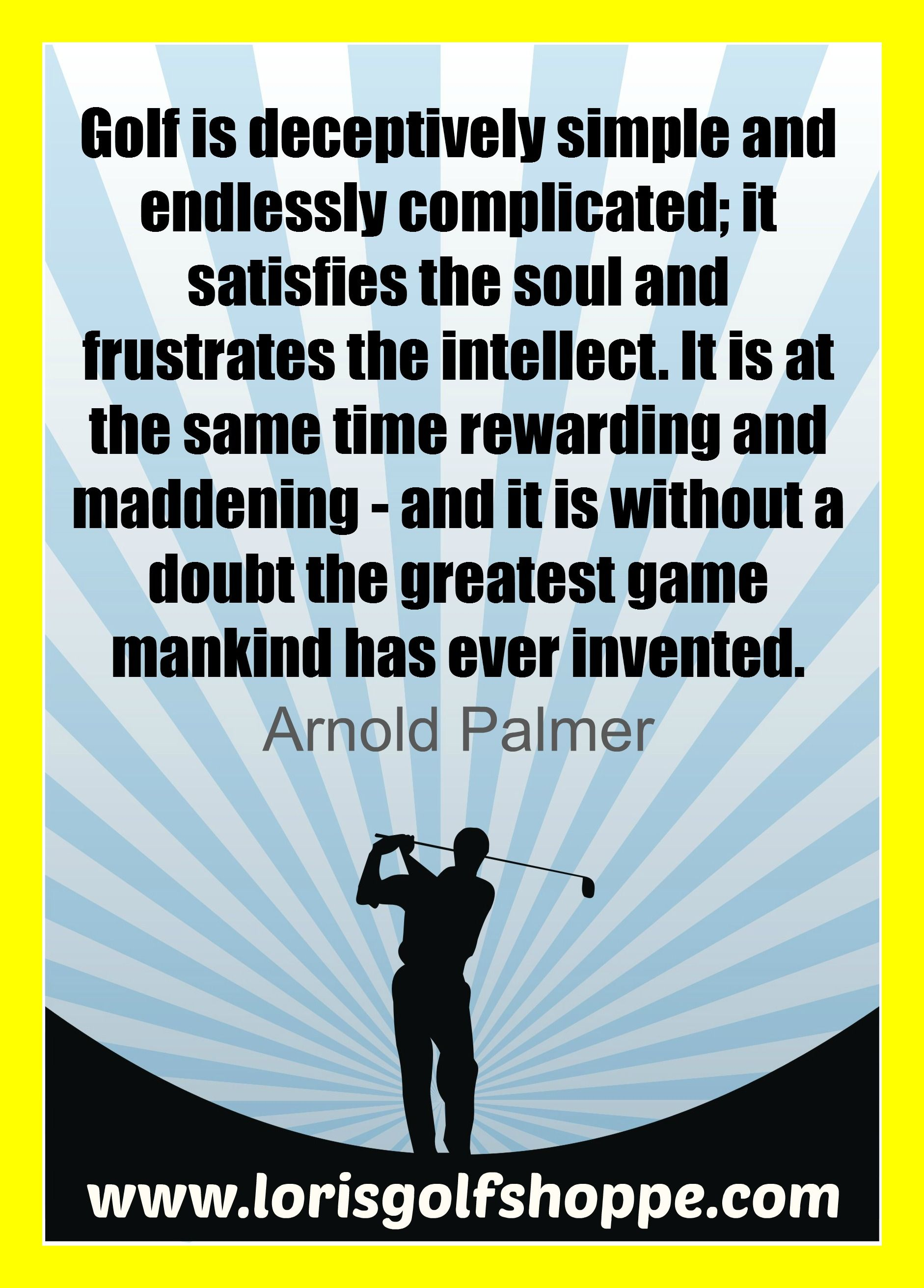 Golf thought of the day by Arnold Palmer