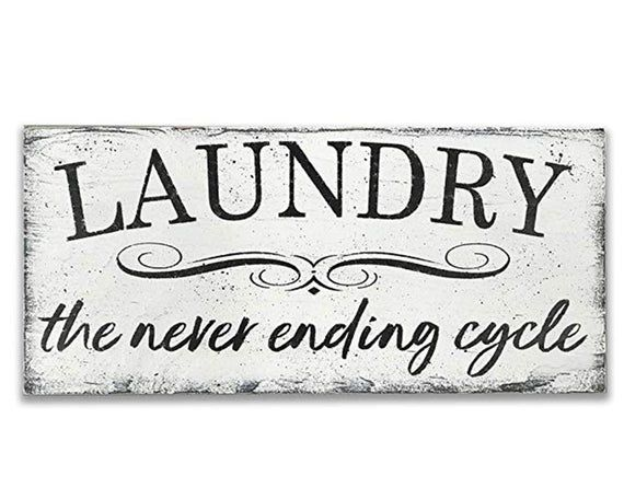 Photo of Laundry Room Decor – Laundry the Never Ending Cycle – Rustic Laundry Room – Farmhouse Laundry Room – Gift for Her – Gift for Mom