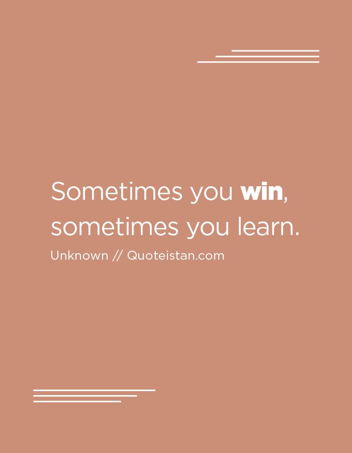 Winner Quotes Enchanting Sometimes You #win Sometimes You Learn Pinterest  Learning And .