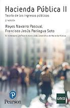 HACIENDA PÚBLICA II. TEORÍA DE LOS INGRESOS PÚBLICOS. Reyes Navarro Pascual, Francisco Jesús Paniagua Soto. Localización: 336/PAN/hac