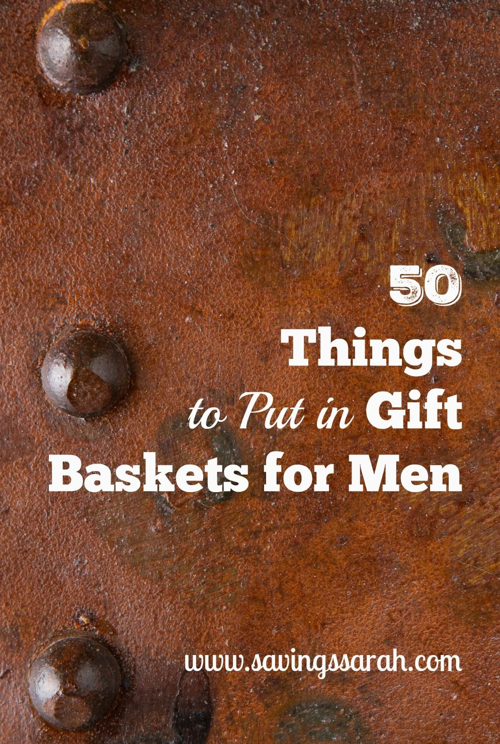 50 Things to Put in Gift Baskets for Men Today