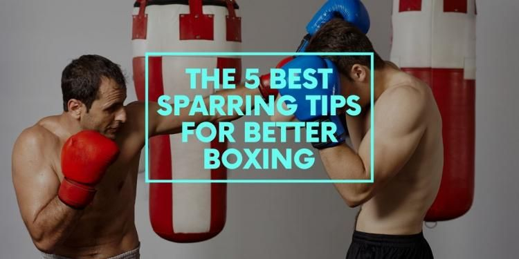 The 5 Best Sparring Tips For Better Boxing In 2020 Sparring Tips Martial Arts