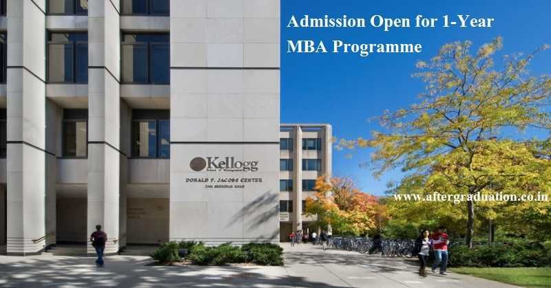 1 Year Mba At Kellogg Admission Open For June 2019 Batch Kellogg School Business School Scholarships For College