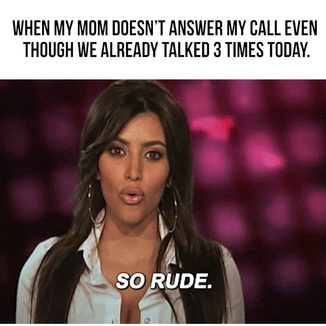 When My Mom Doesn T Answer My Call Video Mom Memes Call My Mom Mom