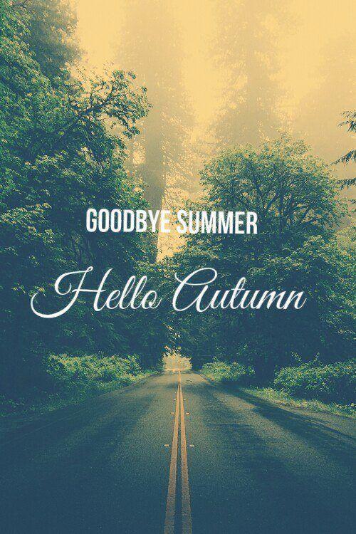 Beautiful Goodbye Summer Hello Autumn Tumblr Quote Autumn Fall Autumn Quotes Fall Quotes  Goodbye Summer Hello Autumn