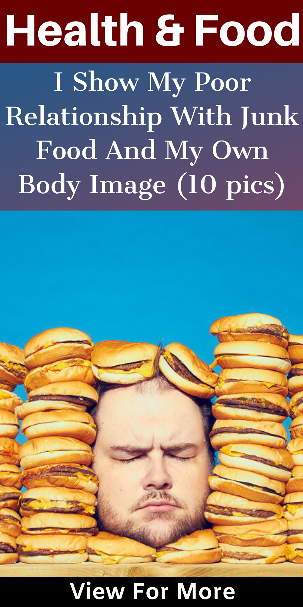 I Show My Poor Relationship With Junk Food And My Own Body Image 10 Pics Health Food Food Unhealthy Food
