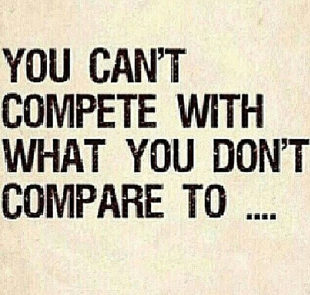 Dont Compare Quotes: You Can't Compete With What You Don't Compare To