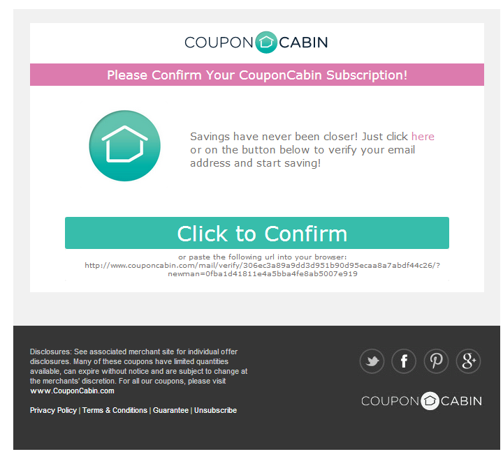 Coupon Cabin Confirm Your Subscription Double Opt In Welcome Email Subject Line Verify Your Email To Start Sav You Better Work Welcome Emails Start Saving