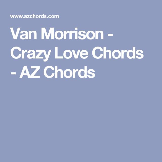 Van Morrison Crazy Love Chords Az Chords Yes Uke Can