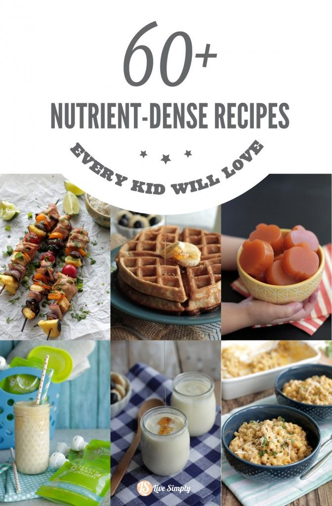 60 Plus Nutrient Dense Recipes Every Kid Will Love Over 60 real food, nutrient-dense meals kids love (adults too!). This list is full of delicious recipes my family loves to eat.