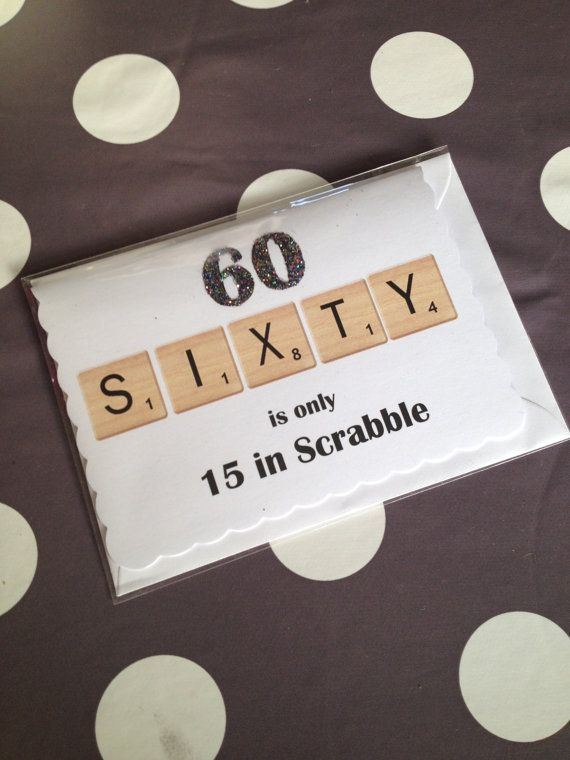 Fun 60th Glitter Birthday Card For Any Gender Sixty Is Only 15 In Scrabble