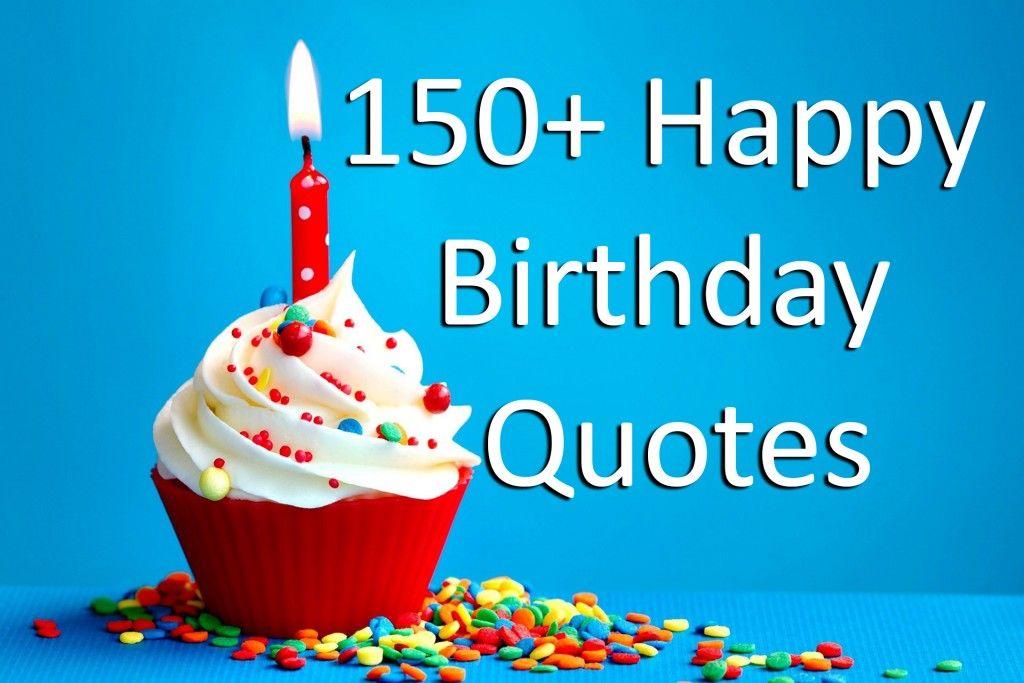 150+ Happy Birthday Quotes Happy birthday messages