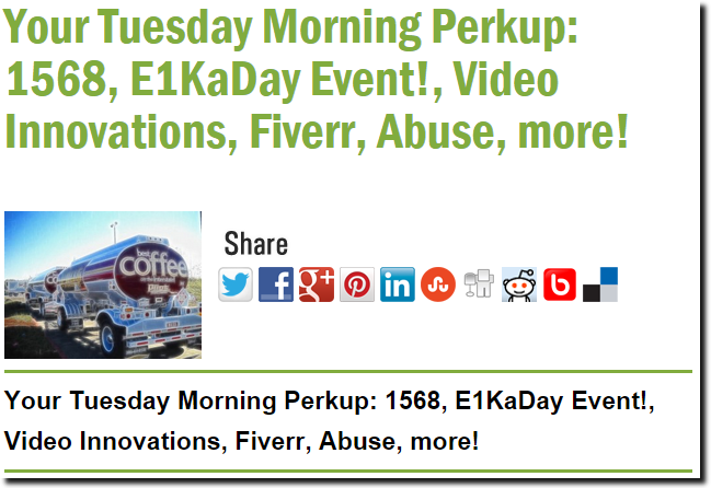 Your Tuesday Morning Perkup: 1568, E1KaDay Event!, Video Innovations, Fiverr, Abuse, more!