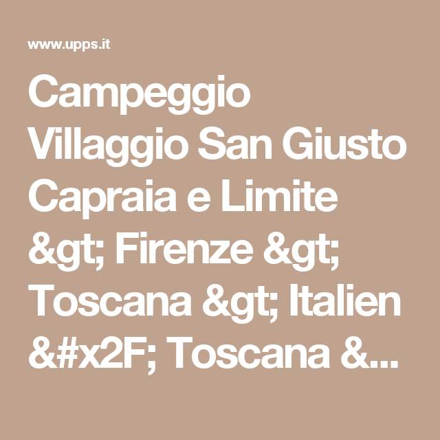 Campeggio Villaggio San Giusto Capraia e Limite  > Firenze > Toscana > Italien / Toscana > Campeggio Villaggio San Giusto