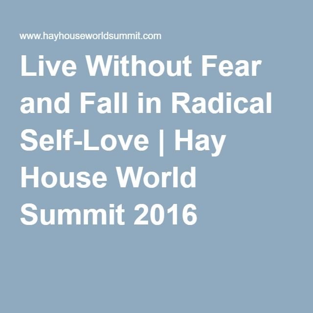 Live Without Fear and Fall in Radical Self-Love | Hay House World Summit 2016