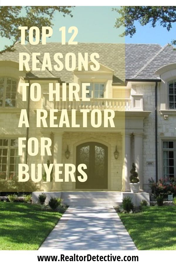 For home buyers! Top 12 reasons to hire a Realtor when