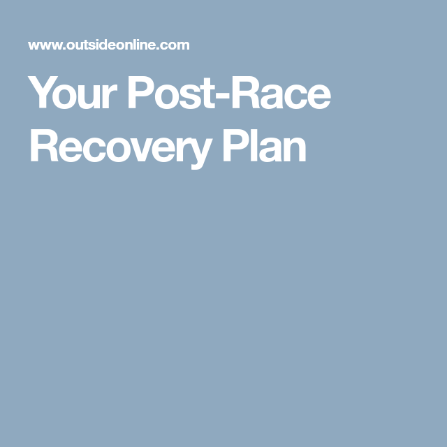 Your PostRace Recovery Plan  Recovery And Workout