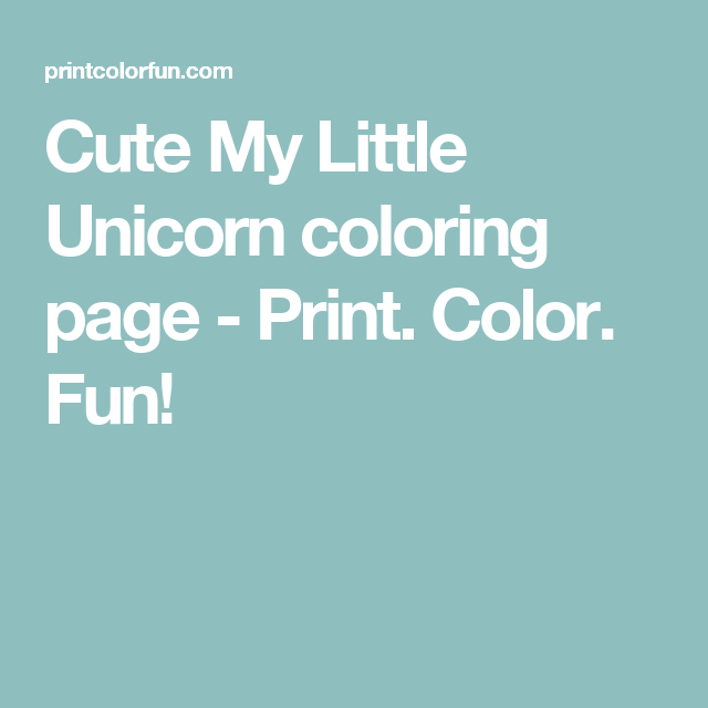 Cute My Little Unicorn coloring page - Print. Color. Fun! | Cães ...