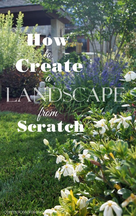 This post shares everything you need to know to create a landscape from the  ground up, start to finish. Confessionsof a Serial Do-it-Yourselfer - How To Create A Landscape From Scratch Landscaping Pinterest