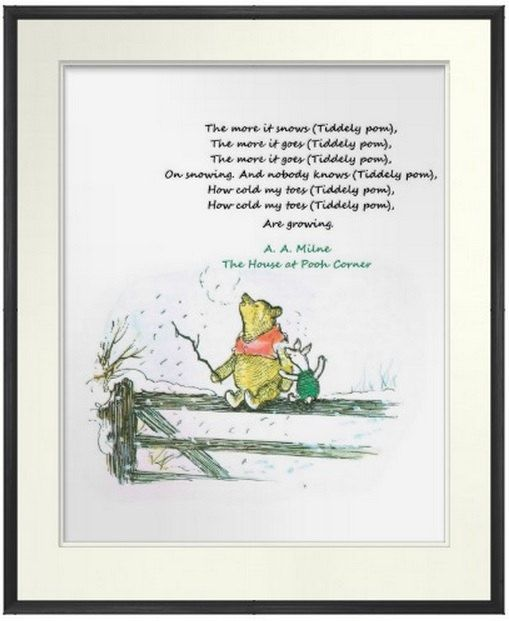 winnie the pooh quotes the more it snows tiddely pom a. Black Bedroom Furniture Sets. Home Design Ideas