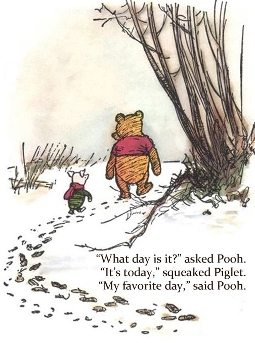 My Favourite Day | Winnie the pooh quotes, Pooh quotes, Winnie the pooh