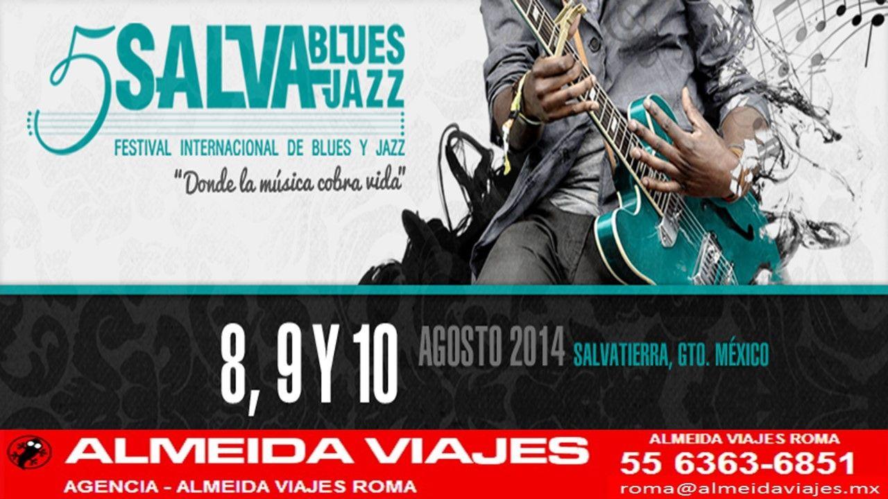 FESTIVAL INTERNACIONAL DE JAZZ Y BLUES 8, 9 Y 10 DE AGOSTO 2014 NO TE LO PIERDAS INFORMES EN TEL: (55) 6363-6851