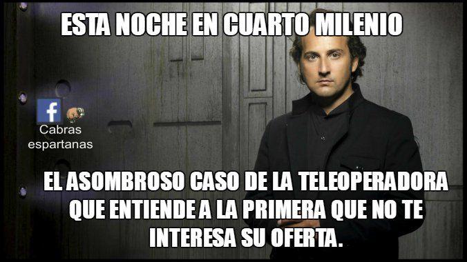 Cuarto milenio, teleoperadora … | Humor en español, Memes ...