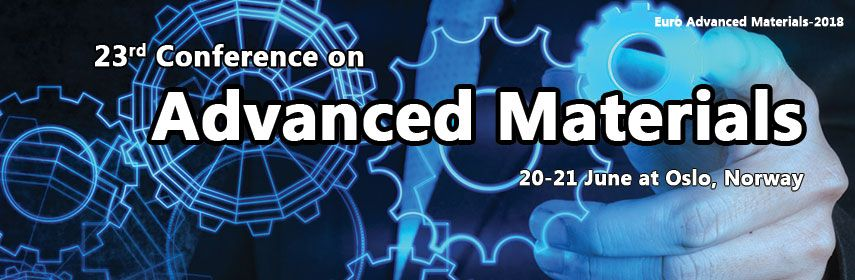 23rd International Conference on #Advanced_Materials June 20-21, 2018 Oslo, Norway