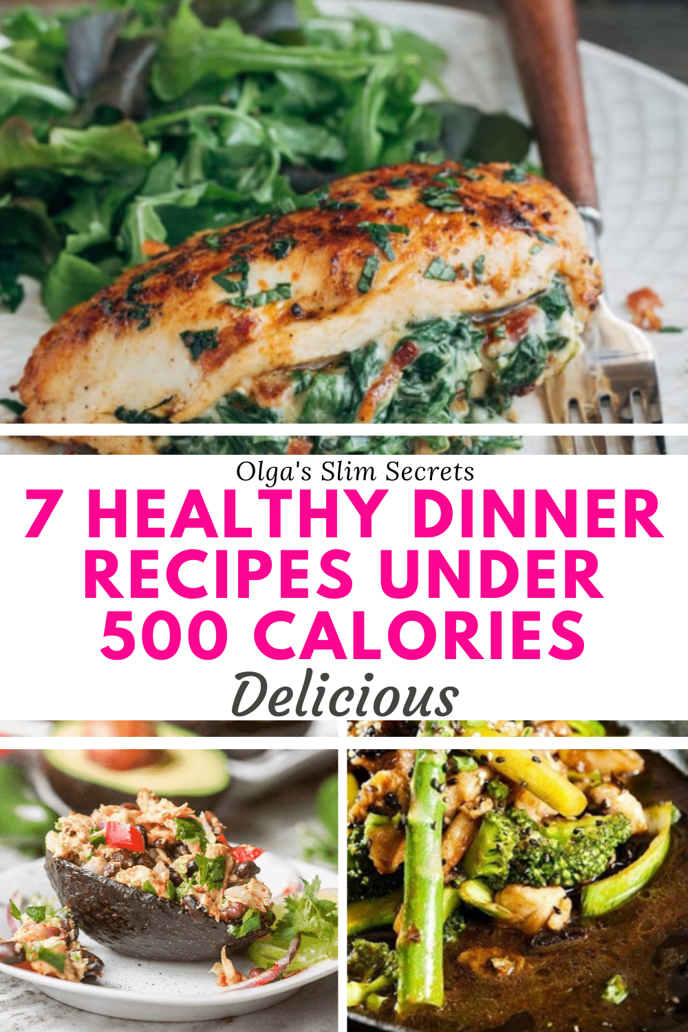 7 Healthy Dinner Recipes Under 500 Calories Healthy Dinner Healthy Dinner Recipes Healthy Dinner Recipes Easy