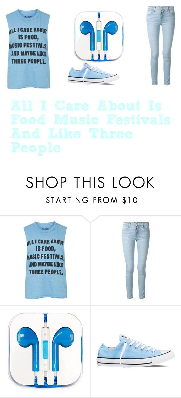 """""""All I Care About Is Food Music Festivals And Like Three People"""" by cant-touch-this101 ❤ liked on Polyvore featuring Topshop, Frame Denim, PhunkeeTree and Converse"""