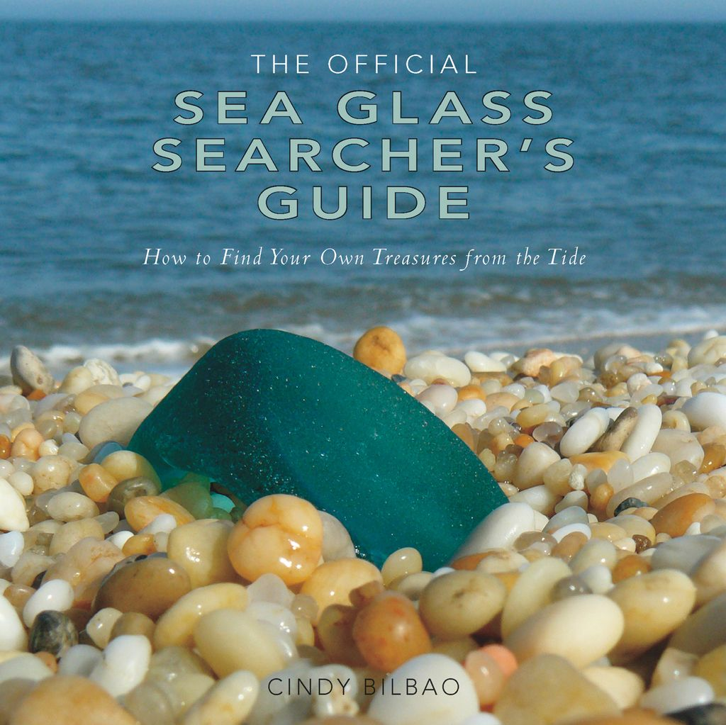 The Official Sea Glass Searcher S Guide How To Find Your Own Treasures From The Tide Ebook Sea Glass Sea Glass Beach Sea Glass Crafts