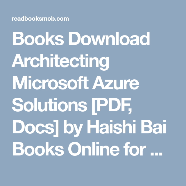 Books download architecting microsoft azure solutions pdf docs by books download architecting microsoft azure solutions pdf docs by haishi bai books online fandeluxe Image collections
