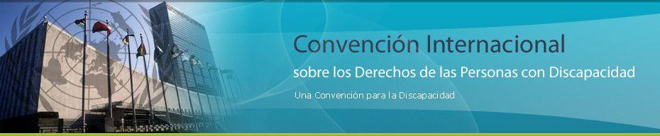 Convención Internacional sobre derechos de las personas con discapacidad