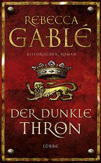 Rebecca Gablé, Der dunkle Thron