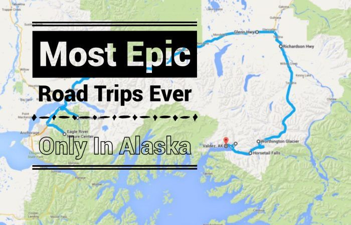 7 Unfor table Road Trips To Take In Alaska Before You Die