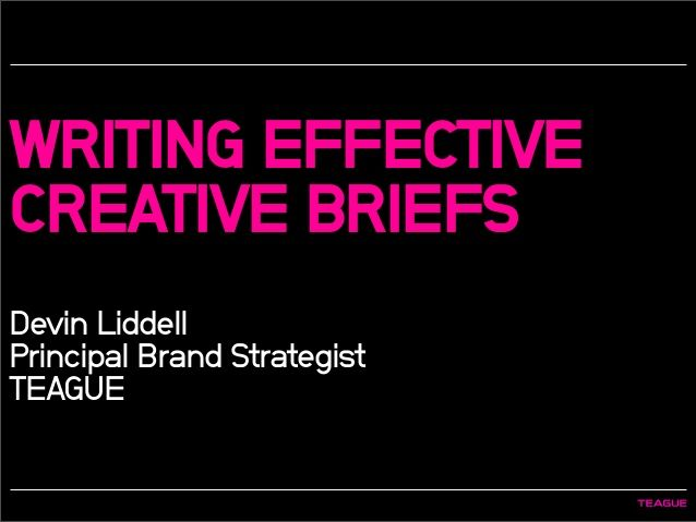 Writing Effective Creative Briefs Devin Liddell Principal Brand